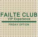 Picture of 2018 Friday Failte Club VIP Experience