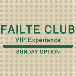 Picture of 2018 Sunday Failte Club VIP Experience
