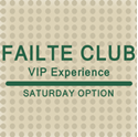 Picture of 2019 Saturday Failte Club VIP Experience - SOLD-OUT