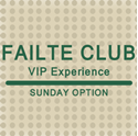 Picture of 2019 Sunday Failte Club VIP Experience