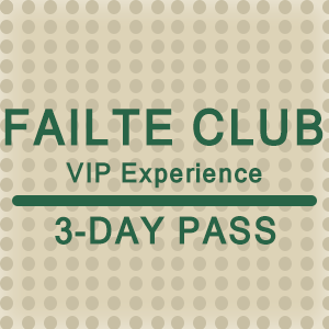 Picture of 2019 3-Day Failte Club VIP Experience